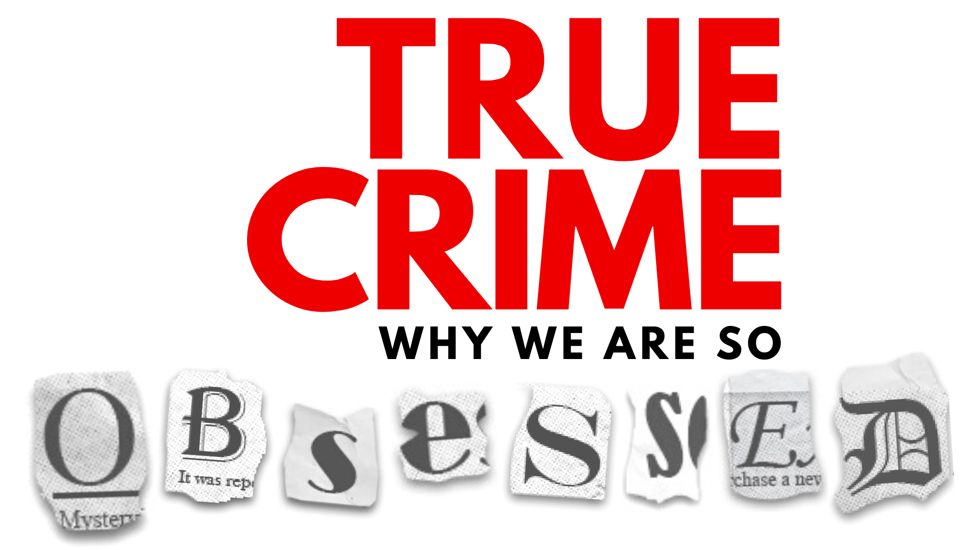Event Promo Photo For True Crime: Why We Are So Obsessed